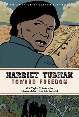 Harriet Tubman: Toward Freedom -