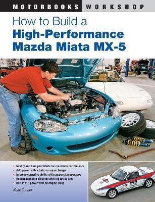 How to Build a High-Performance Mazda Miata MX-5 -