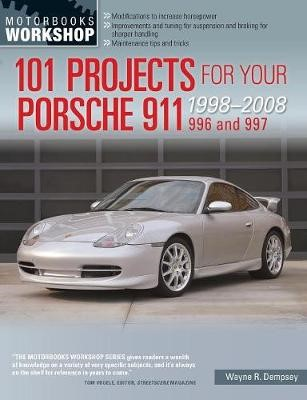 101 Projects for Your Porsche 911 996 and 997 1998-2008 -