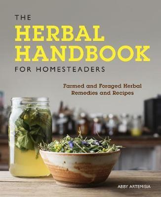 The Herbal Handbook for Homesteaders -