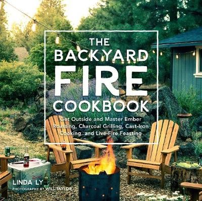 The Backyard Fire Cookbook -