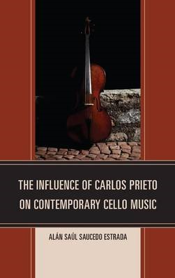 The Influence of Carlos Prieto on Contemporary Cello Music - pr_294296
