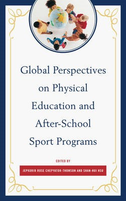 Global Perspectives on Physical Education and After-School Sport Programs - pr_294320