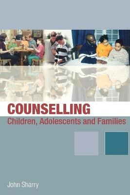 Counselling Children, Adolescents and Families -