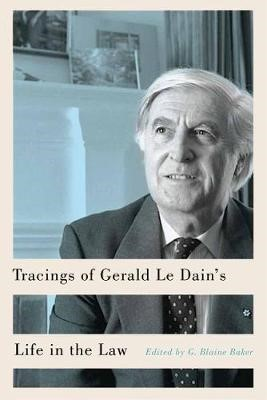 Tracings of Gerald Le Dain's Life in the Law -
