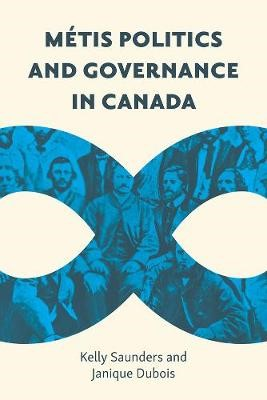 Metis Politics and Governance in Canada -