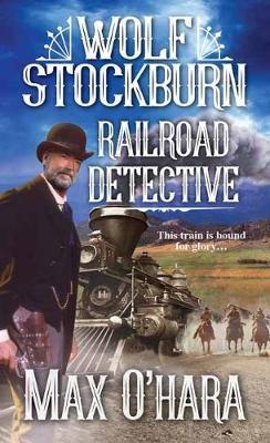 Wolf Stockburn, Railroad Detective -