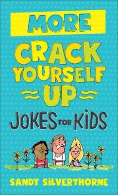 More Crack Yourself Up Jokes for Kids -