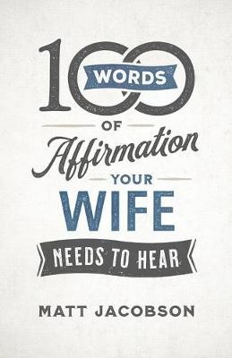 100 Words of Affirmation Your Wife Needs to Hear - pr_423496