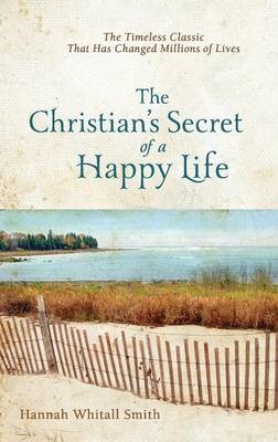The Christian's Secret of a Happy Life -