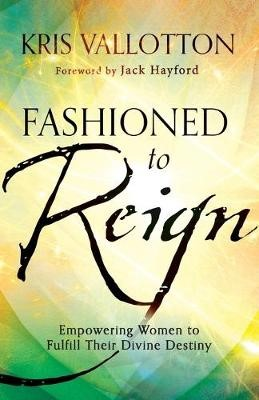 Fashioned to Reign -