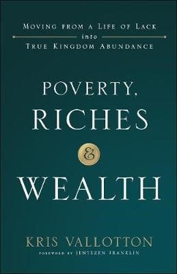 Poverty, Riches and Wealth -