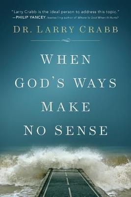 When God's Ways Make No Sense -
