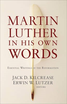 Martin Luther in His Own Words -