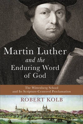 Martin Luther and the Enduring Word of God - pr_294966