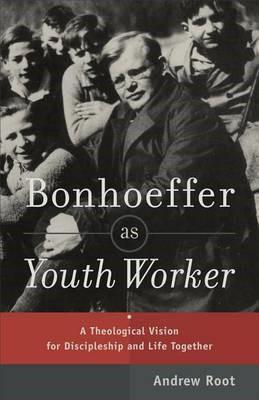 Bonhoeffer as Youth Worker -