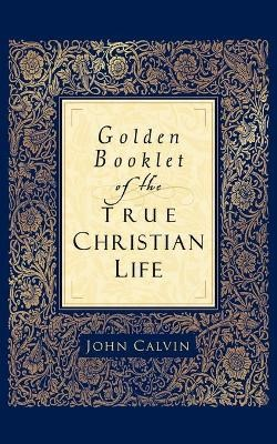 Golden Booklet of the True Christian Life -