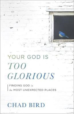 Your God Is Too Glorious - pr_295010