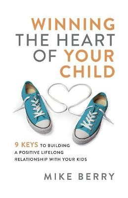 Winning the Heart of Your Child -
