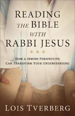 Reading the Bible with Rabbi Jesus -