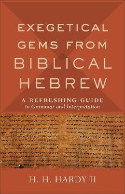 Exegetical Gems from Biblical Hebrew - pr_297813