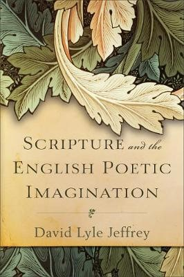 Scripture and the English Poetic Imagination - pr_20543