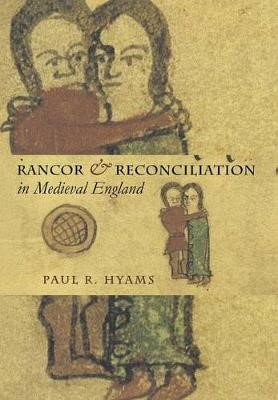 Rancor and Reconciliation in Medieval England -