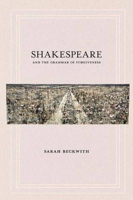 Shakespeare and the Grammar of Forgiveness -