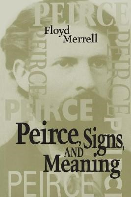 Peirce, Signs, and Meaning -
