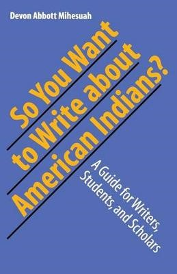 So You Want to Write About American Indians? -