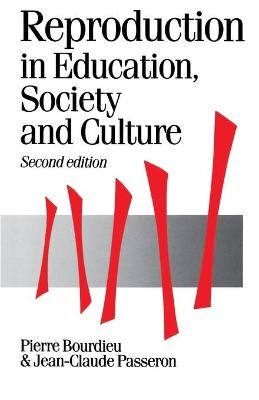 Reproduction in Education, Society and Culture -