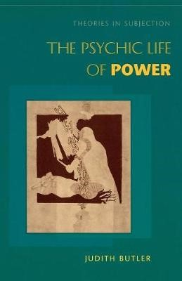 The Psychic Life of Power -