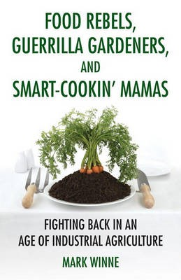 Food Rebels, Guerrilla Gardeners, And Smart-Cookin' Mamas - pr_63463