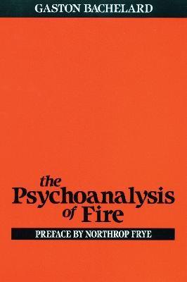 The Psychoanalysis of Fire -