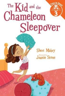 The Kid and the Chameleon Sleepover (The Kid and the Chameleon: Time to Read, Level 3) -