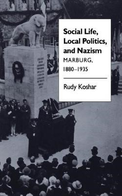 Social Life, Local Politics, and Nazism -
