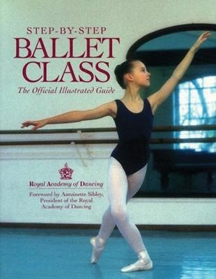 Step-By-Step Ballet Class -