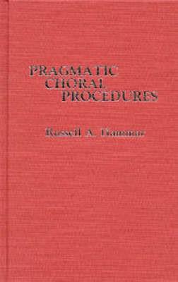 Pragmatic Choral Procedures -