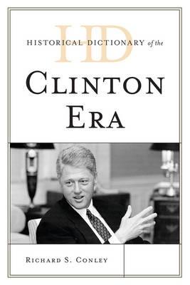 Historical Dictionary of the Clinton Era -