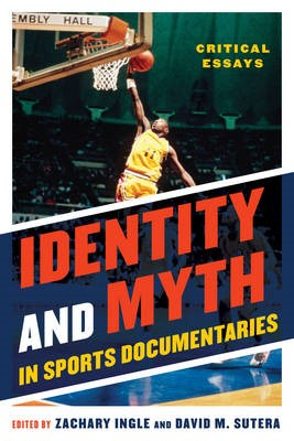 Identity and Myth in Sports Documentaries -