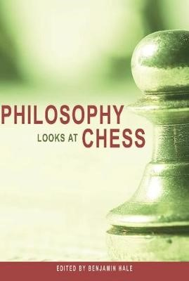 Philosophy Looks at Chess -