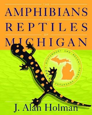 The Amphibians and Reptiles of Michigan -