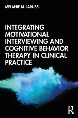 Integrating Motivational Interviewing and Cognitive Behavior Therapy in Clinical Practice - pr_1717610