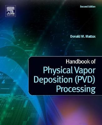 Handbook of Physical Vapor Deposition (PVD) Processing - pr_306871