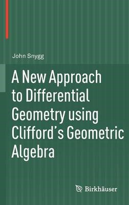 A New Approach to Differential Geometry using Clifford's Geometric Algebra - pr_32905