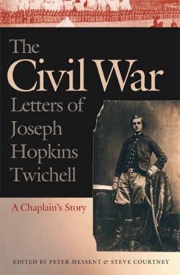 The Civil War Letters of Joseph Hopkins Twichell -