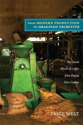From Modern Production to Imagined Primitive -