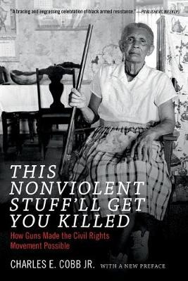 This Nonviolent Stuff'll Get You Killed -