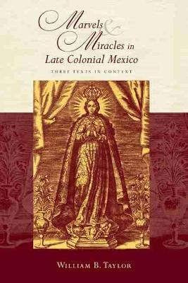 Marvels and Miracles in Late Colonial Mexico - pr_42818