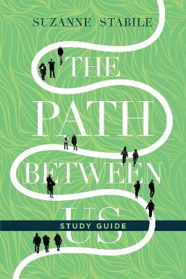 The Path Between Us Study Guide -